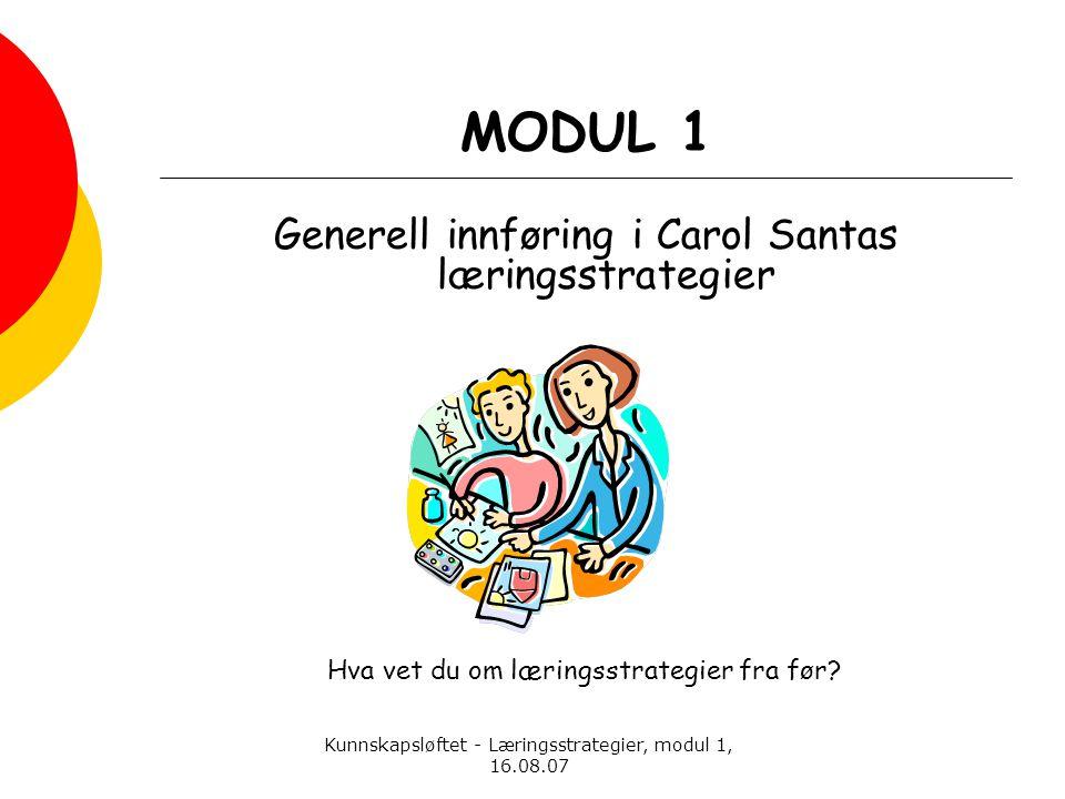 MODUL 1 Generell innføring i Carol Santas læringsstrategier