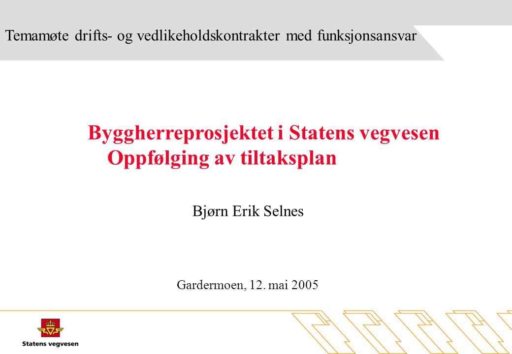 Byggherreprosjektet i Statens vegvesen Oppfølging av tiltaksplan