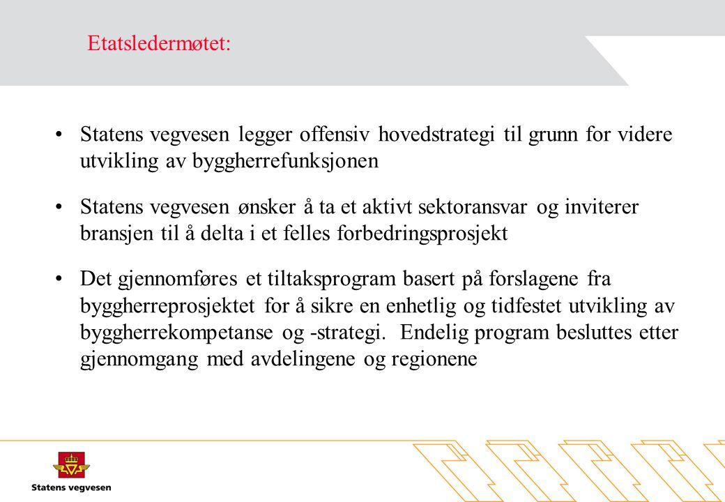 Etatsledermøtet: Statens vegvesen legger offensiv hovedstrategi til grunn for videre utvikling av byggherrefunksjonen.