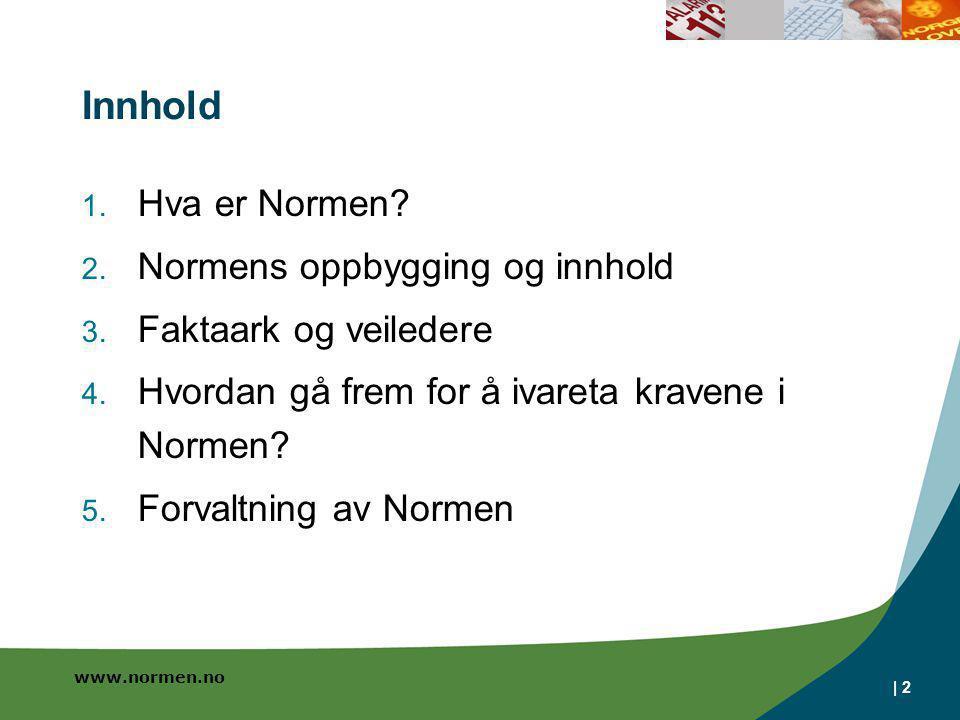 Innhold Hva er Normen Normens oppbygging og innhold