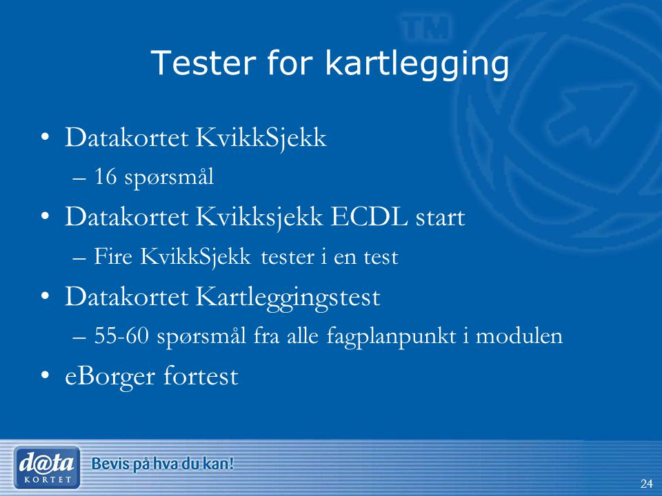 Tester for kartlegging