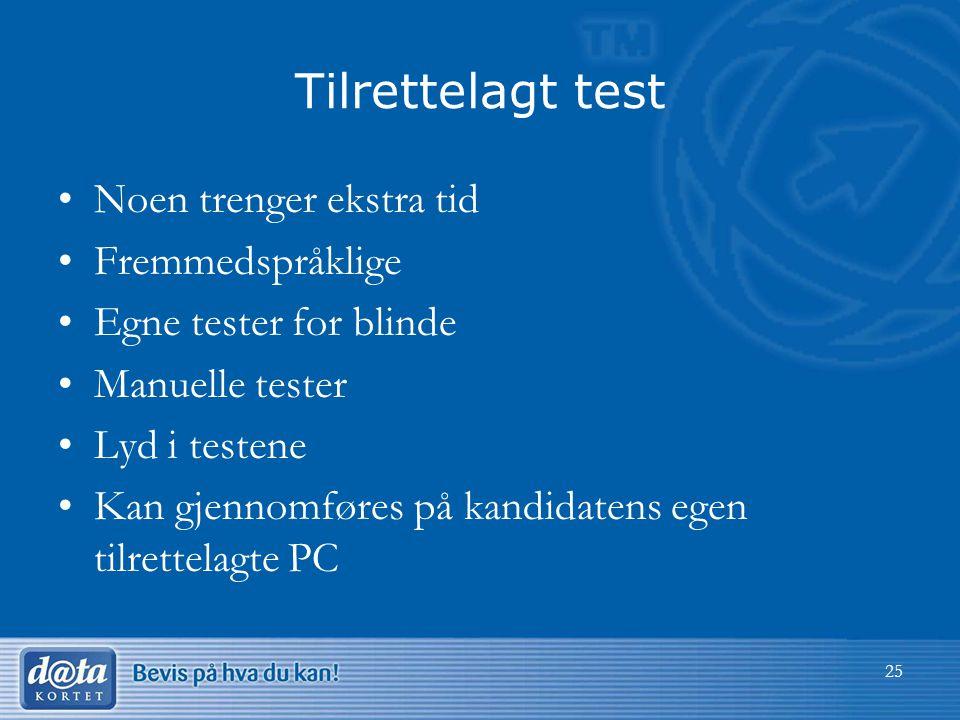 Tilrettelagt test Noen trenger ekstra tid Fremmedspråklige