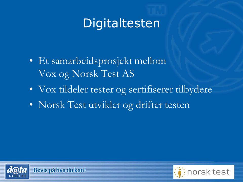 Digitaltesten Et samarbeidsprosjekt mellom Vox og Norsk Test AS