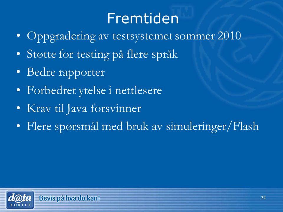 Fremtiden Oppgradering av testsystemet sommer 2010