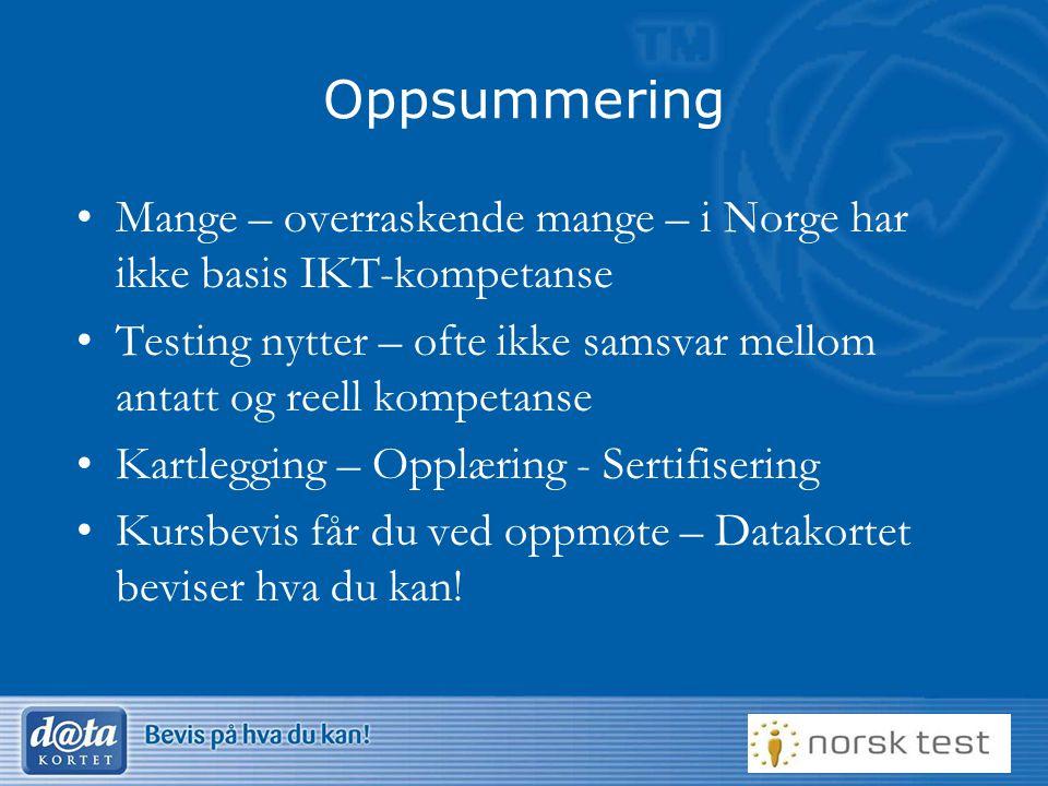 Oppsummering Mange – overraskende mange – i Norge har ikke basis IKT-kompetanse.