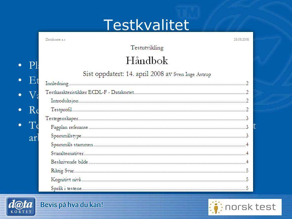 Testkvalitet Planlegging av kvalitet i tester Etteranalyser Validitet