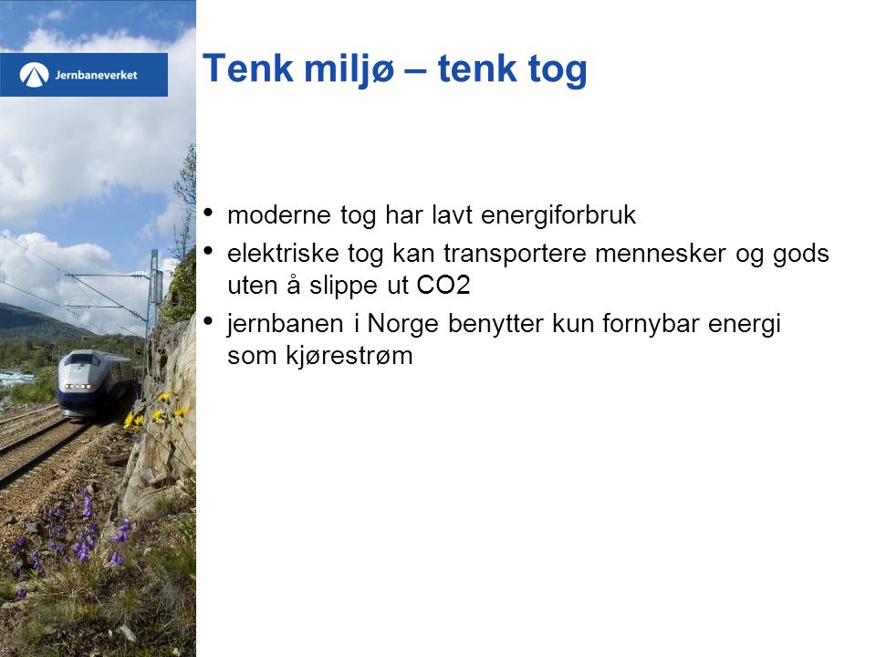 Tenk miljø – tenk tog moderne tog har lavt energiforbruk