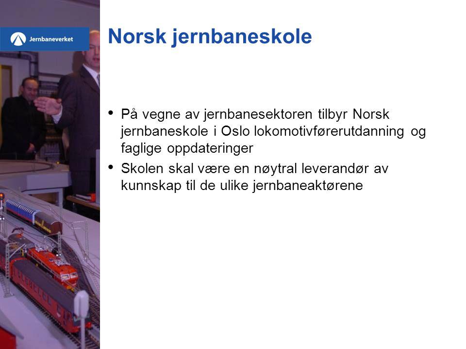 Norsk jernbaneskole På vegne av jernbanesektoren tilbyr Norsk jernbaneskole i Oslo lokomotivførerutdanning og faglige oppdateringer.