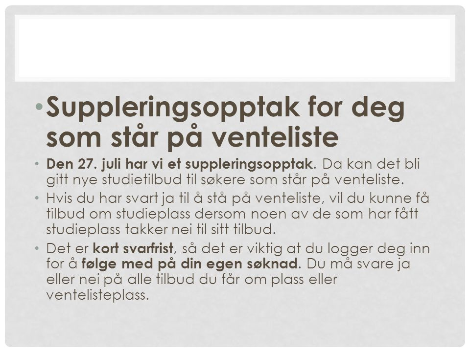 Suppleringsopptak for deg som står på venteliste