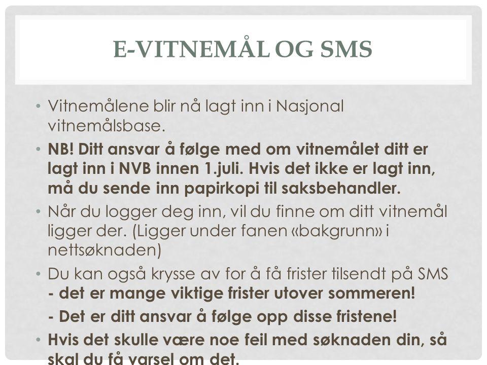 E-Vitnemål og sms Vitnemålene blir nå lagt inn i Nasjonal vitnemålsbase.