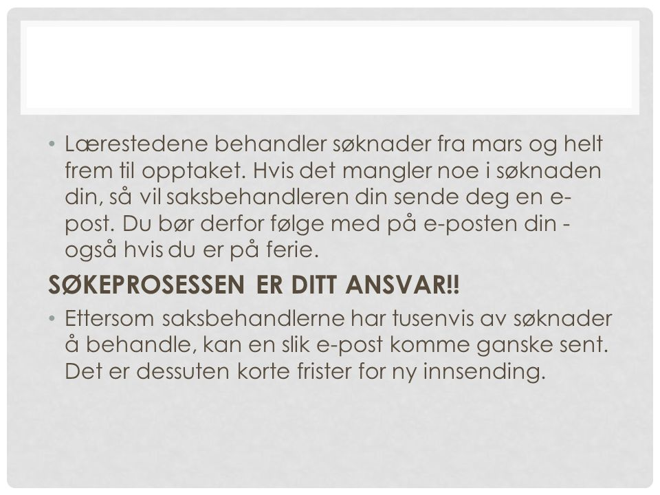 SØKEPROSESSEN ER DITT ANSVAR!!