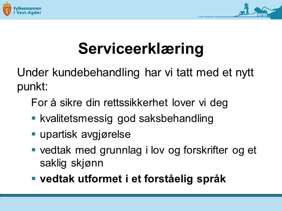 Serviceerklæring Under kundebehandling har vi tatt med et nytt punkt: