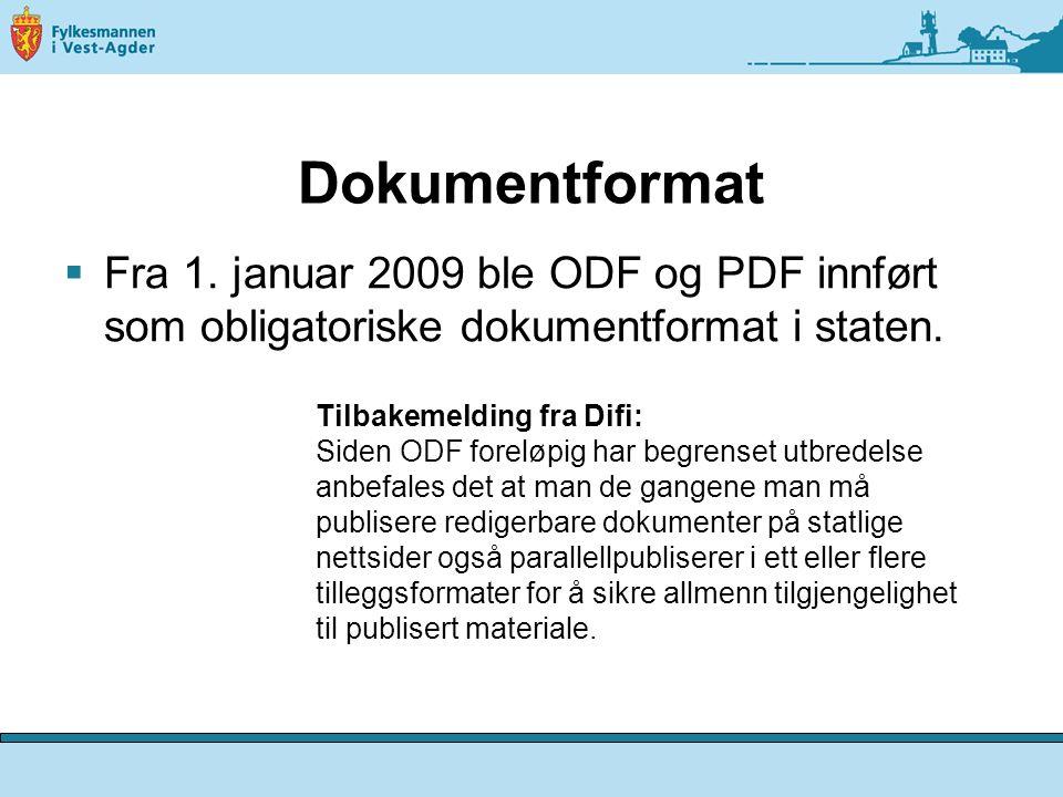 Dokumentformat Fra 1. januar 2009 ble ODF og PDF innført som obligatoriske dokumentformat i staten.