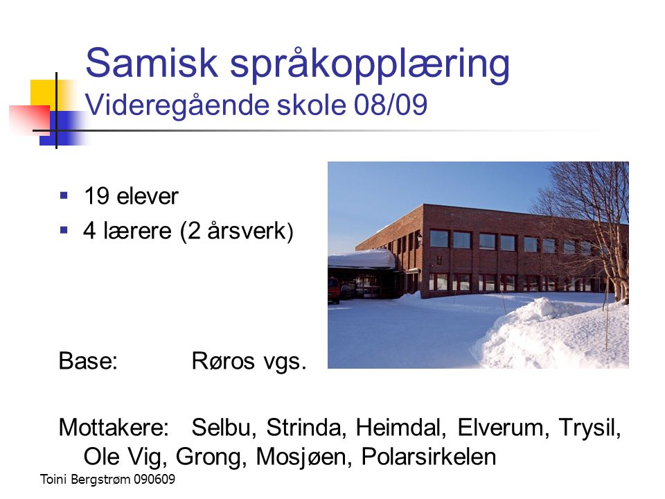 Samisk språkopplæring Videregående skole 08/09