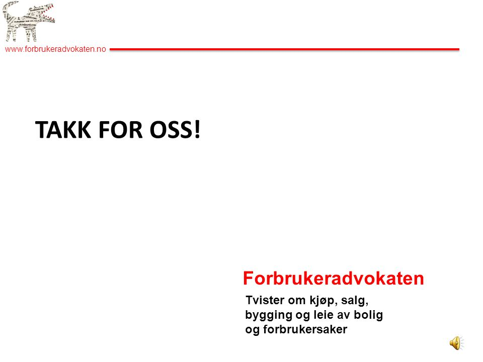 TAKK FOR OSS! Forbrukeradvokaten
