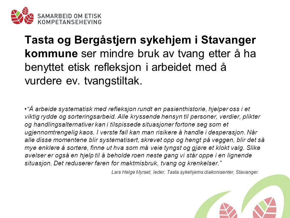 Tasta og Bergåstjern sykehjem i Stavanger kommune ser mindre bruk av tvang etter å ha benyttet etisk refleksjon i arbeidet med å vurdere ev. tvangstiltak.