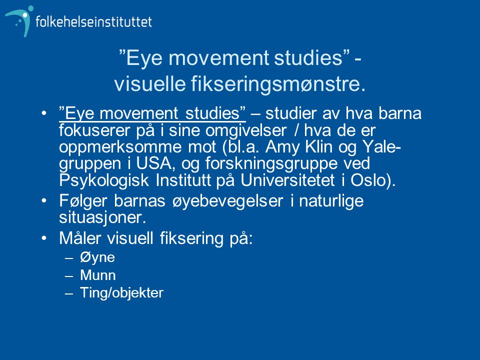 Eye movement studies - visuelle fikseringsmønstre.