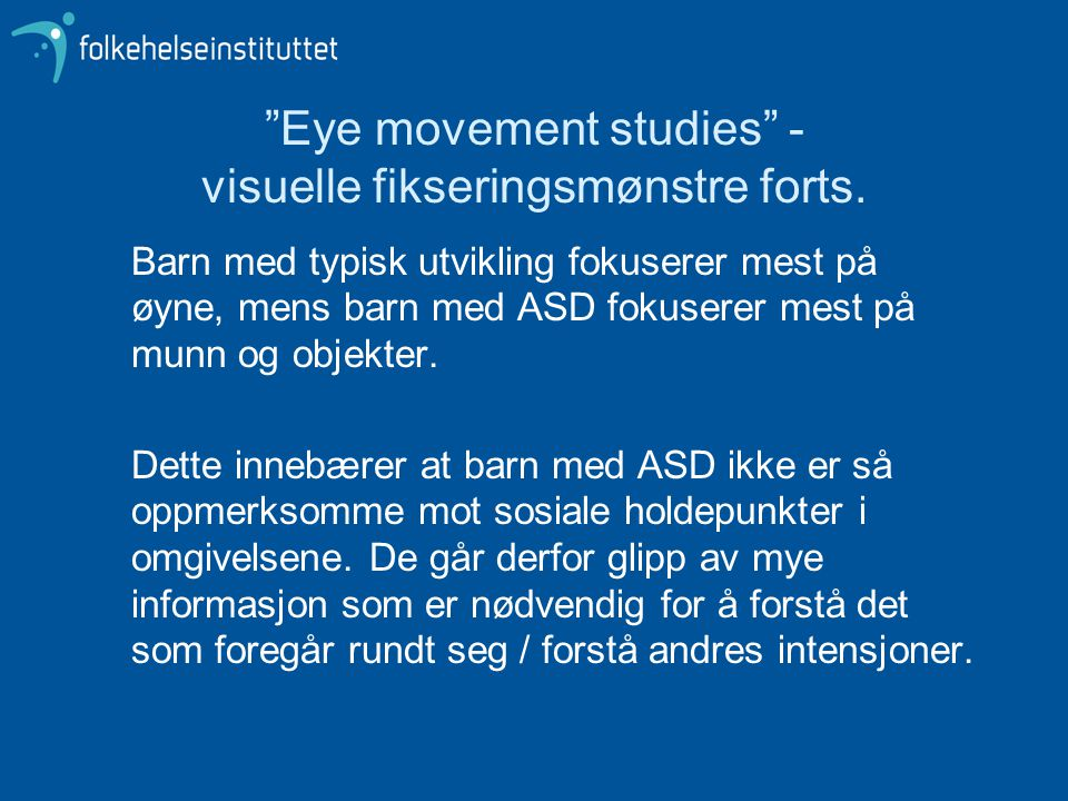 Eye movement studies - visuelle fikseringsmønstre forts.