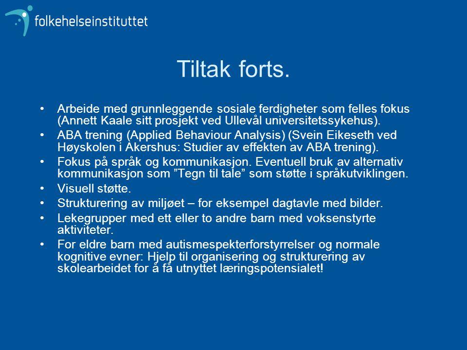 Tiltak forts. Arbeide med grunnleggende sosiale ferdigheter som felles fokus (Annett Kaale sitt prosjekt ved Ullevål universitetssykehus).
