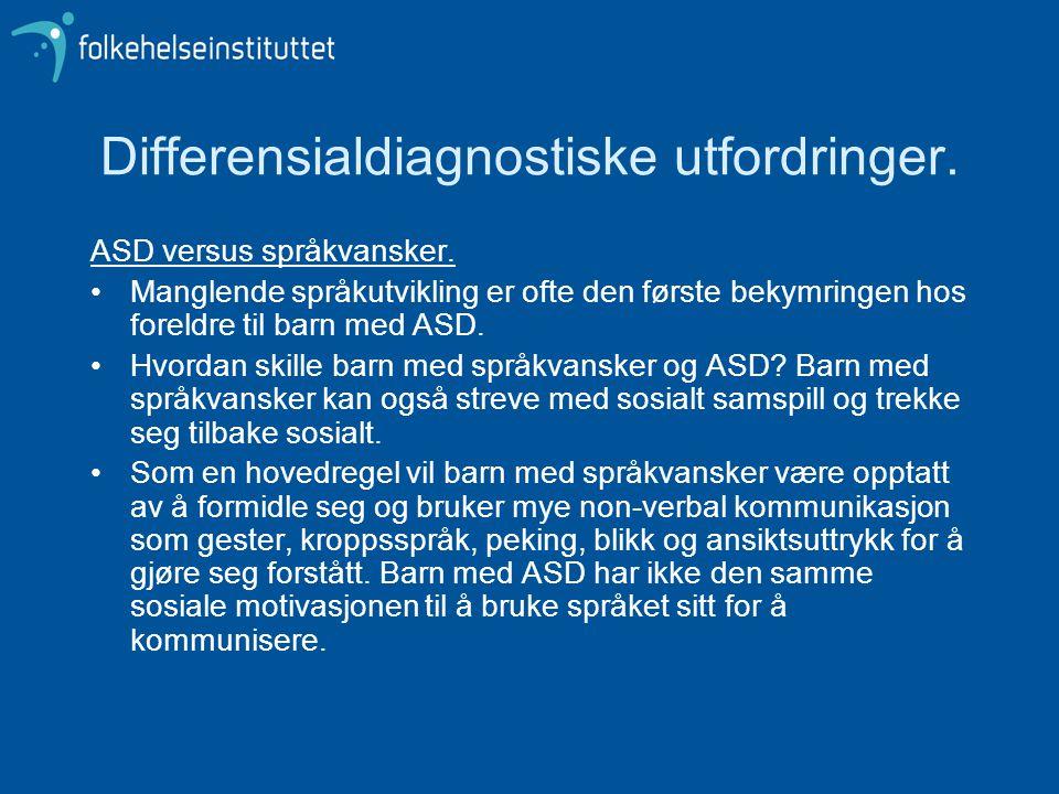 Differensialdiagnostiske utfordringer.