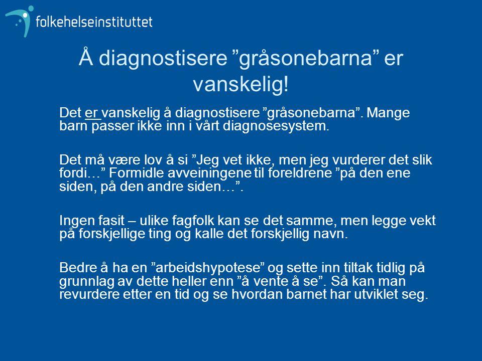 Å diagnostisere gråsonebarna er vanskelig!