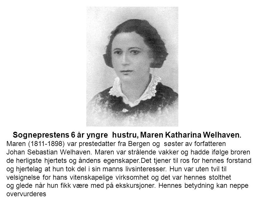 Sogneprestens 6 år yngre hustru, Maren Katharina Welhaven.