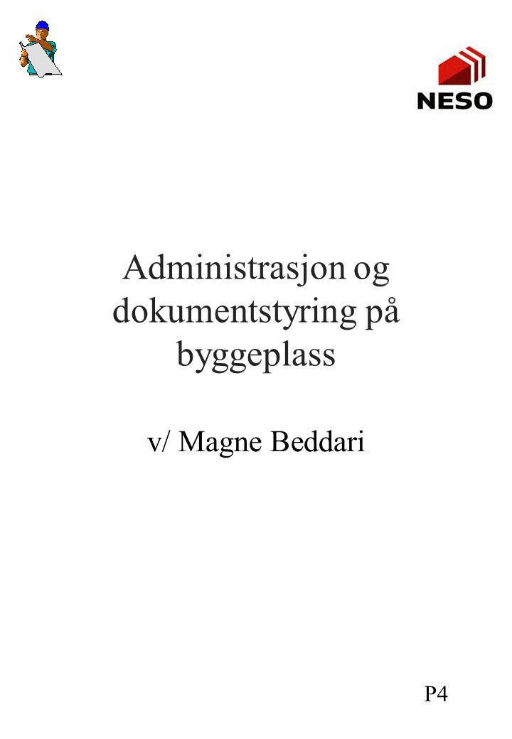 Administrasjon og dokumentstyring på byggeplass