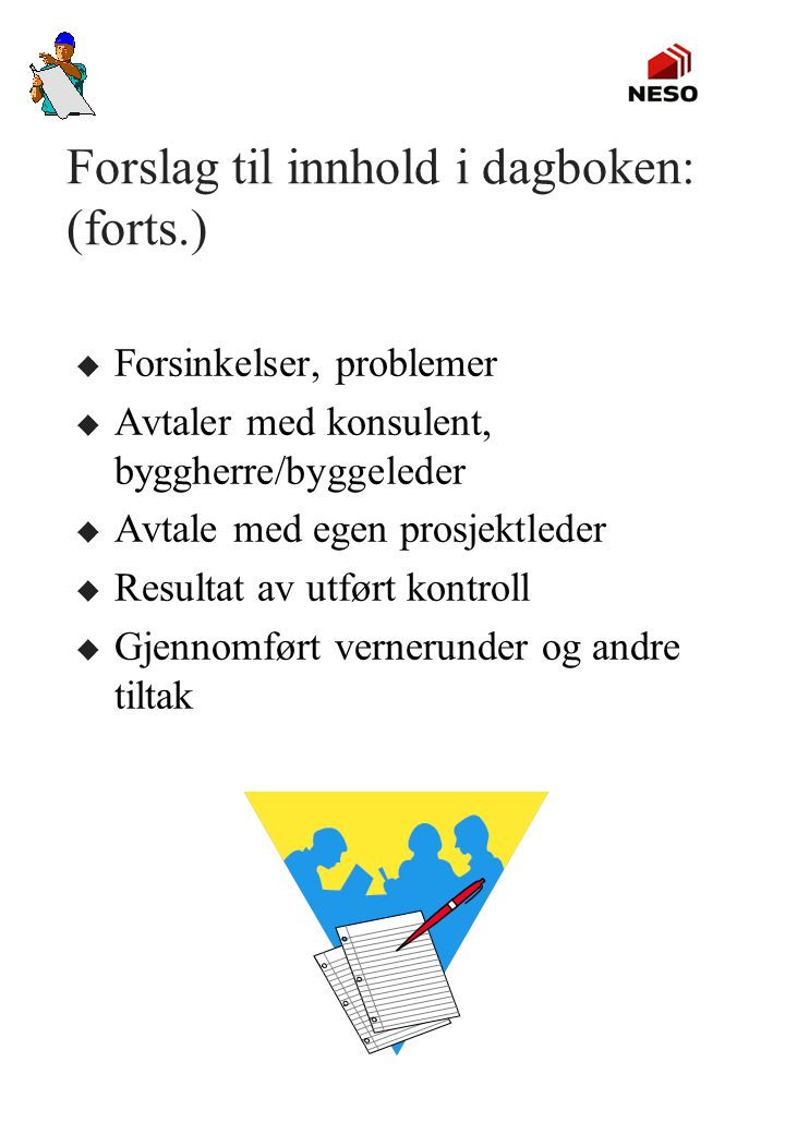 Forslag til innhold i dagboken: (forts.)