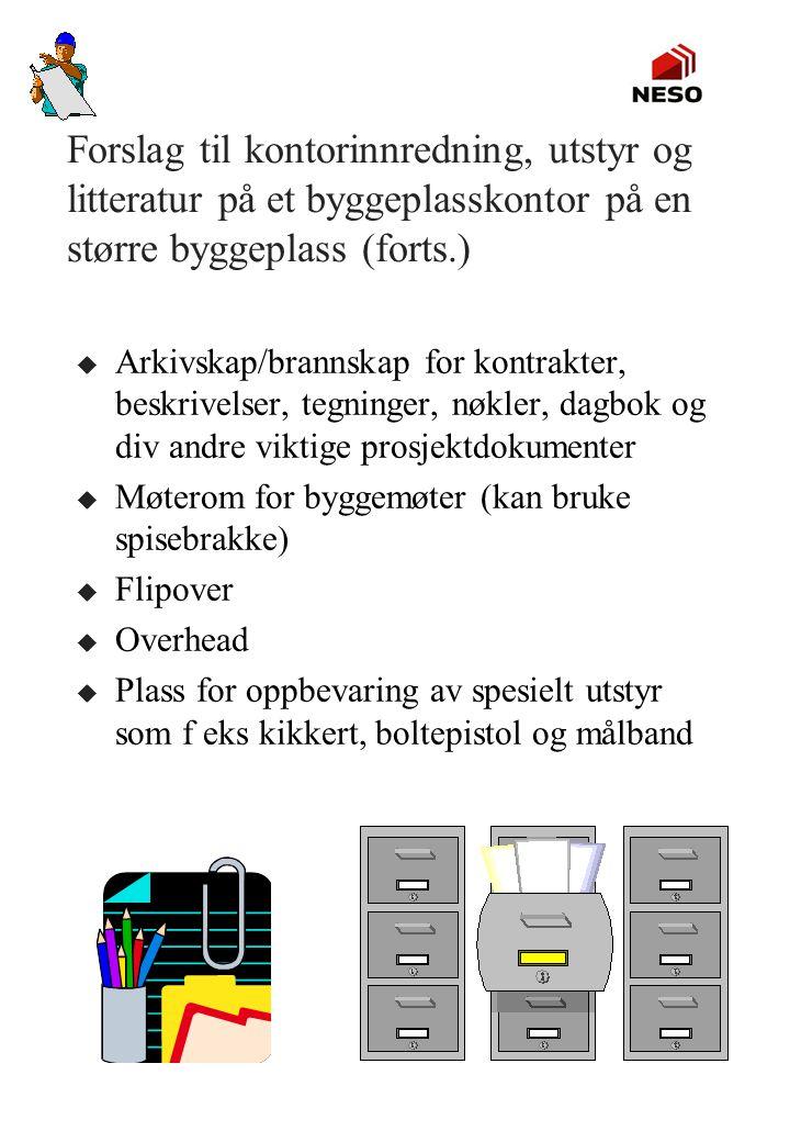 Forslag til kontorinnredning, utstyr og litteratur på et byggeplasskontor på en større byggeplass (forts.)