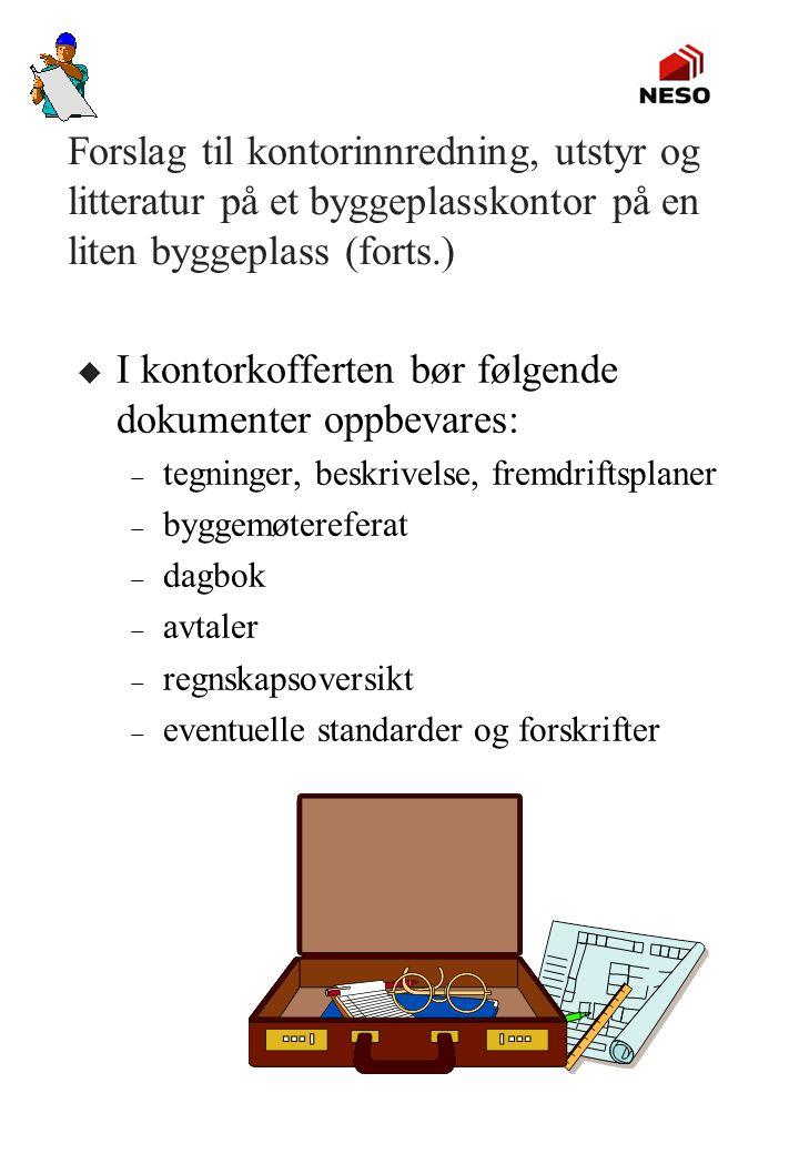 I kontorkofferten bør følgende dokumenter oppbevares: