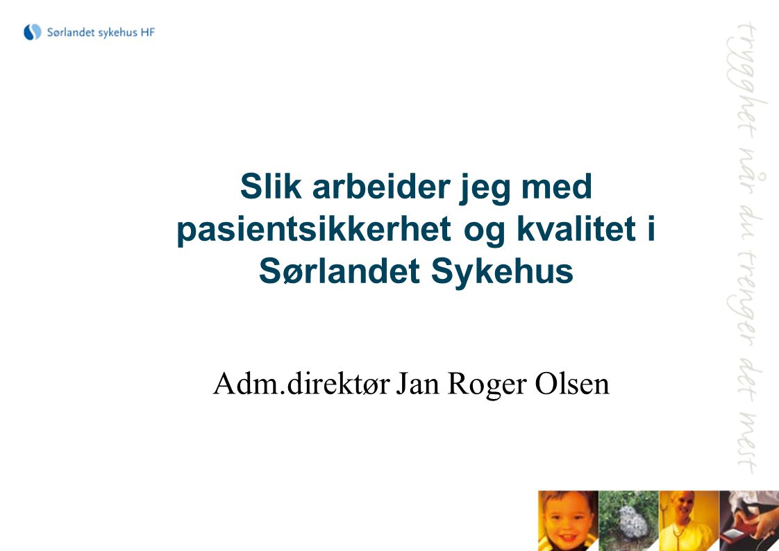Slik arbeider jeg med pasientsikkerhet og kvalitet i Sørlandet Sykehus