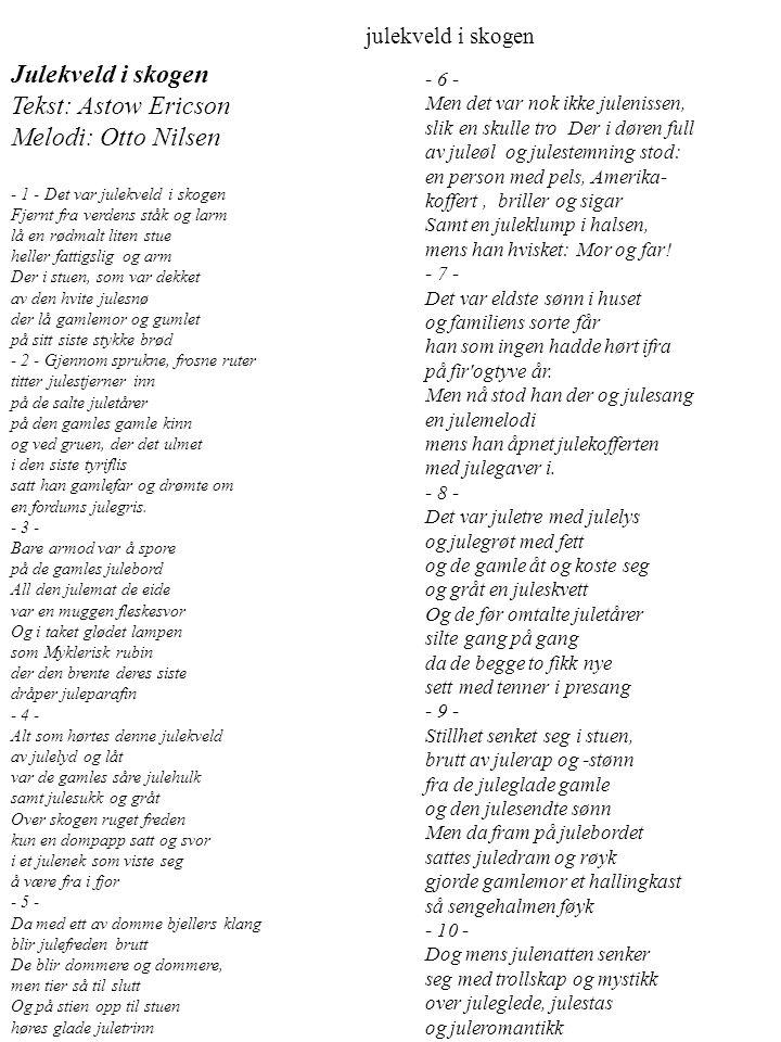 Tekst: Astow Ericson Melodi: Otto Nilsen