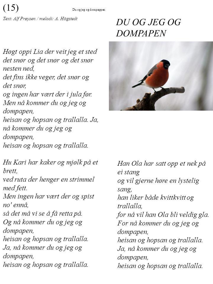 (15) Du og jeg og dompappen. Text: Alf Prøysen / melodi: A. Högstedt.
