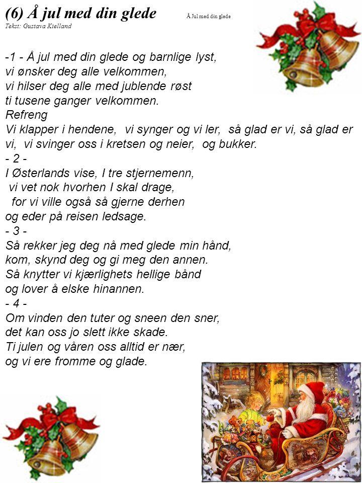(6) Å jul med din glede 1 - Å jul med din glede og barnlige lyst,