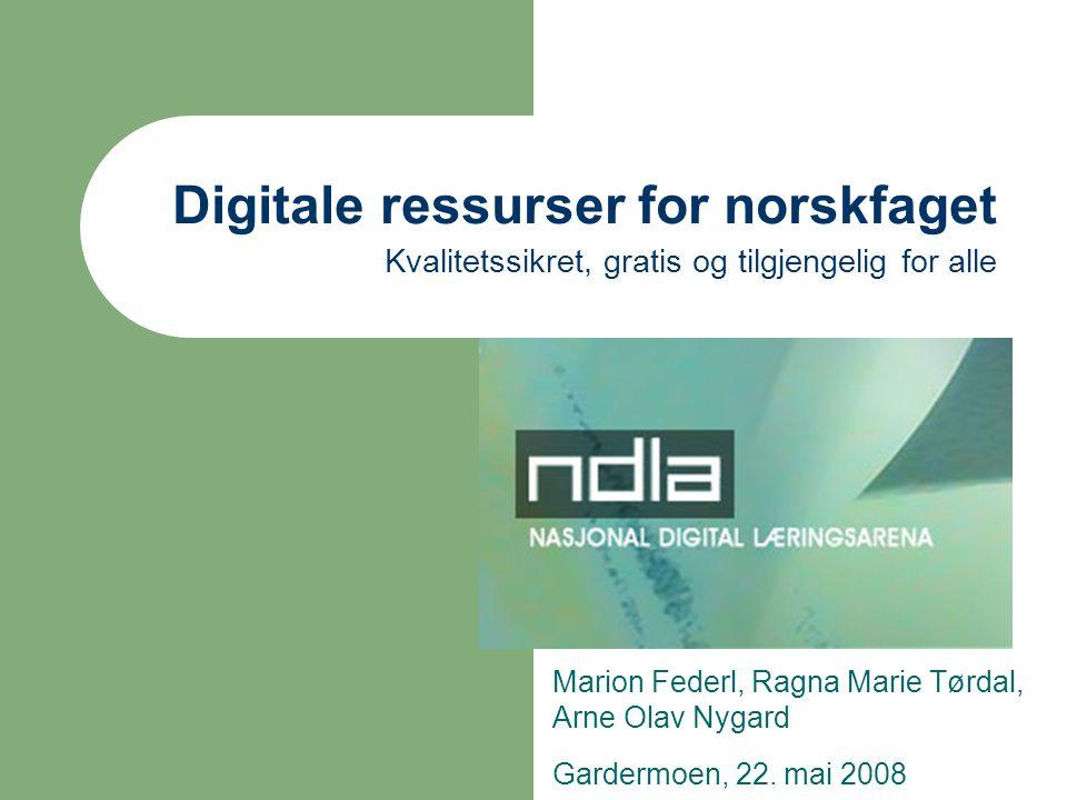Digitale ressurser for norskfaget Kvalitetssikret, gratis og tilgjengelig for alle