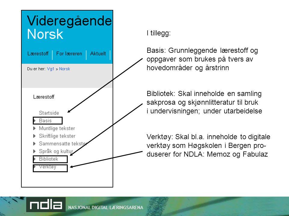 I tillegg: Basis: Grunnleggende lærestoff og. oppgaver som brukes på tvers av hovedområder og årstrinn.