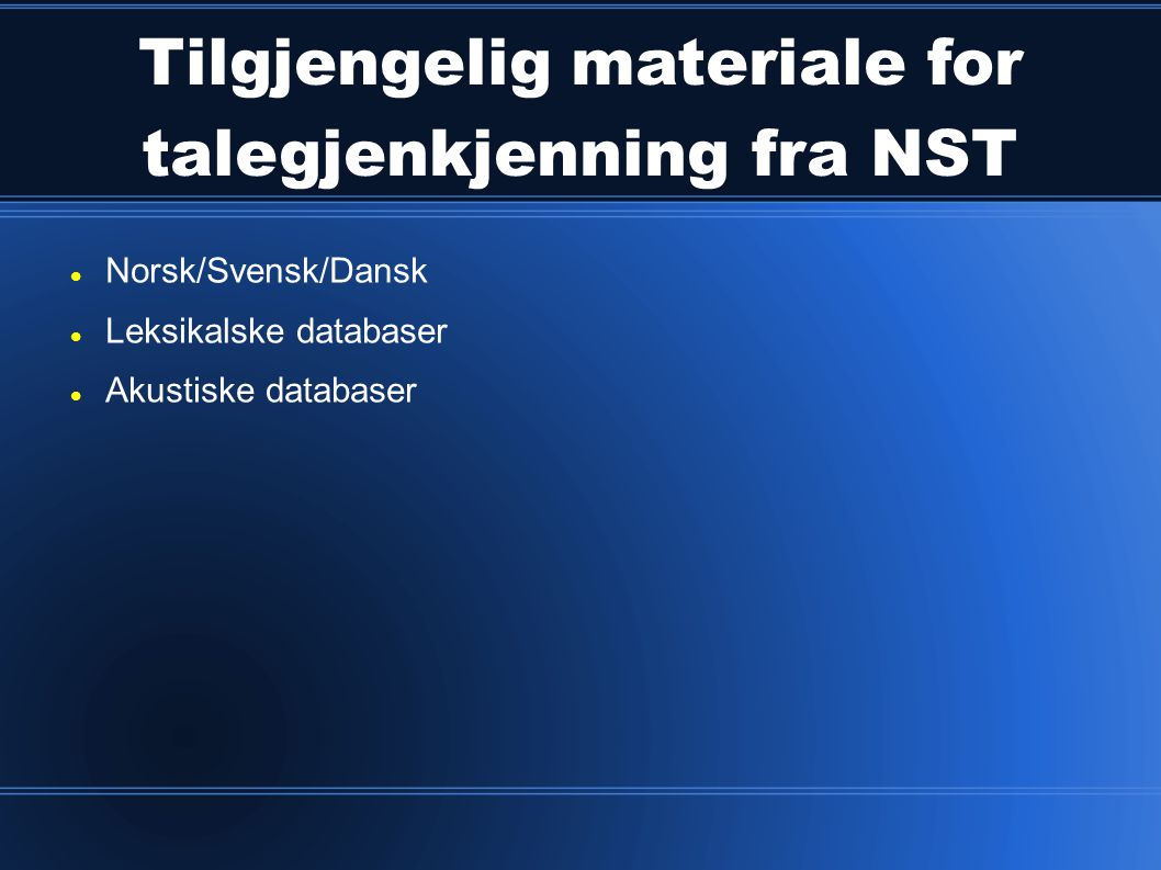 Tilgjengelig materiale for talegjenkjenning fra NST