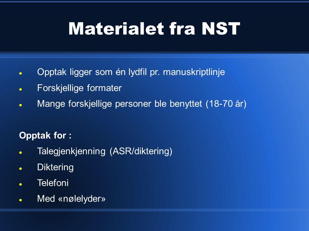 Materialet fra NST Opptak ligger som én lydfil pr. manuskriptlinje