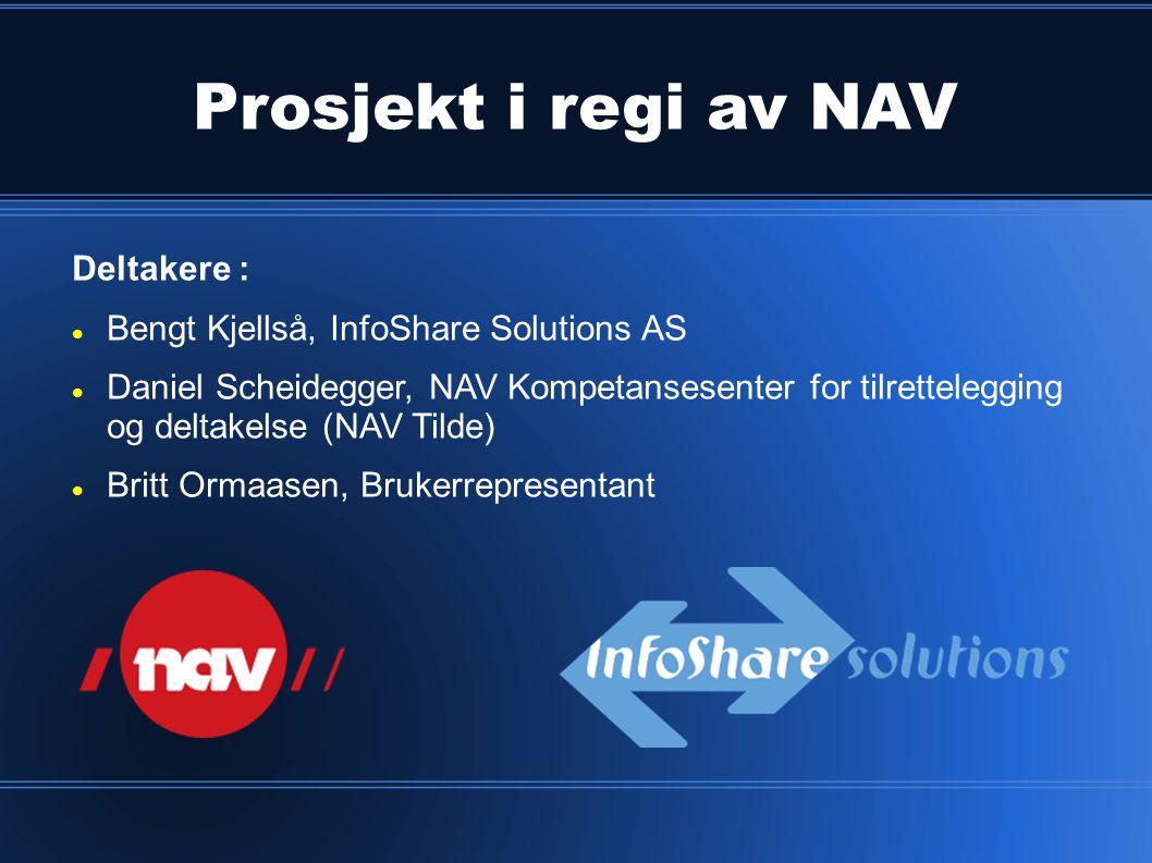 Prosjekt i regi av NAV Deltakere :
