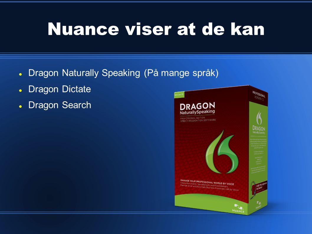 Nuance viser at de kan Dragon Naturally Speaking (På mange språk)