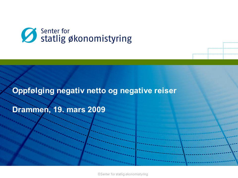 Oppfølging negativ netto og negative reiser Drammen, 19. mars 2009