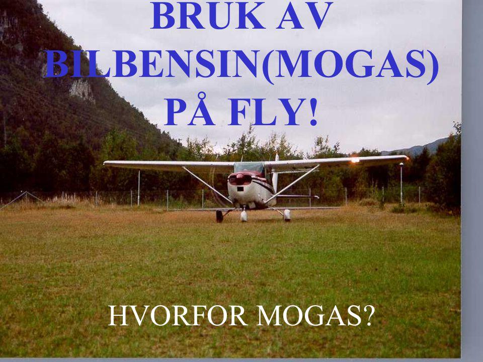 BRUK AV BILBENSIN(MOGAS) PÅ FLY!