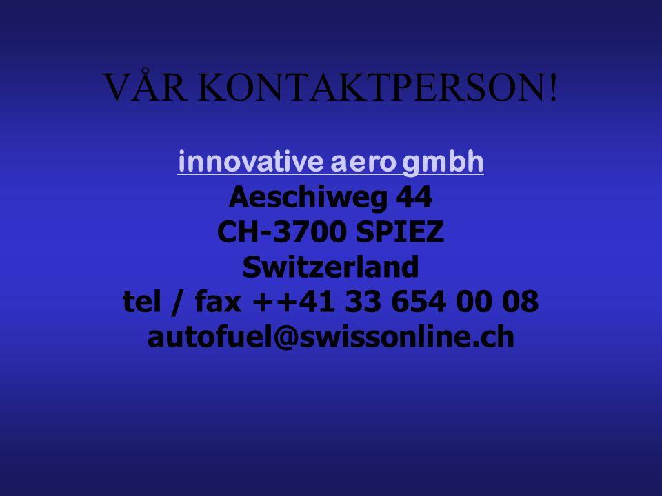 VÅR KONTAKTPERSON! innovative aero gmbh Aeschiweg 44 CH-3700 SPIEZ Switzerland tel / fax ++41 33 654 00 08.