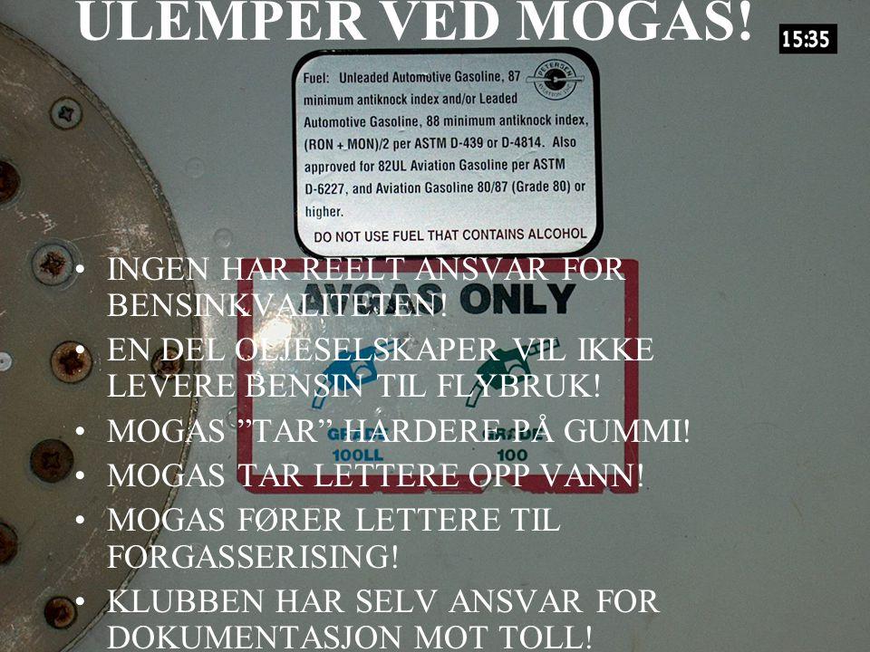 ULEMPER VED MOGAS! INGEN HAR REELT ANSVAR FOR BENSINKVALITETEN!