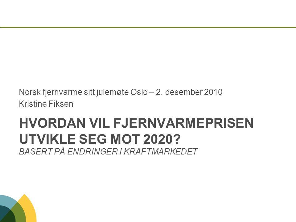 Norsk fjernvarme sitt julemøte Oslo – 2. desember 2010