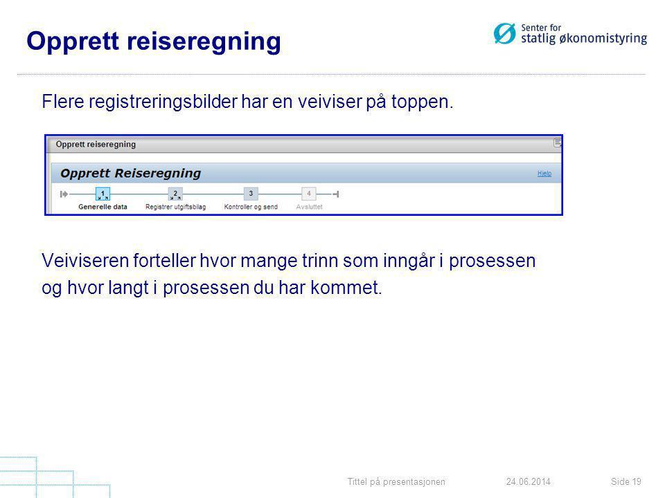 Opprett reiseregning Flere registreringsbilder har en veiviser på toppen. Veiviseren forteller hvor mange trinn som inngår i prosessen.