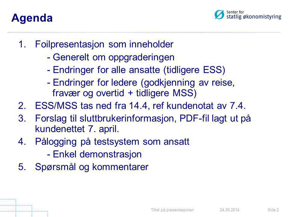 Agenda 1. Foilpresentasjon som inneholder - Generelt om oppgraderingen