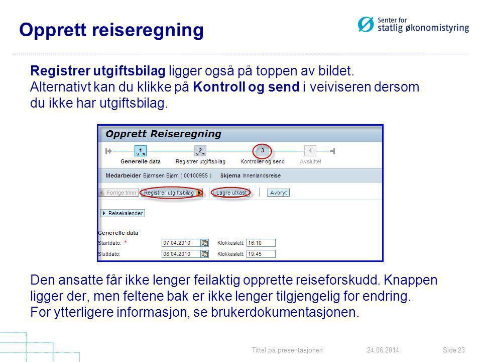 Opprett reiseregning Registrer utgiftsbilag ligger også på toppen av bildet. Alternativt kan du klikke på Kontroll og send i veiviseren dersom.
