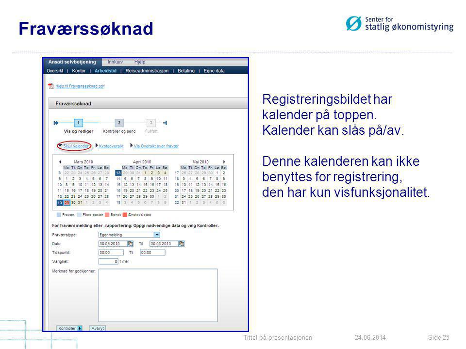 Fraværssøknad Registreringsbildet har kalender på toppen.