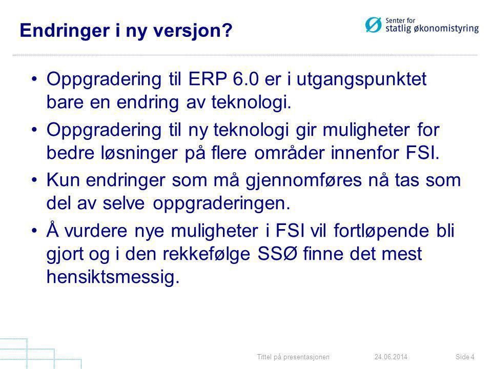 Endringer i ny versjon Oppgradering til ERP 6.0 er i utgangspunktet bare en endring av teknologi.